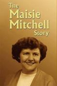 The Maisie Mitchell Story