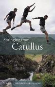 Springing from Catullus