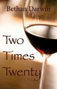 Two Times Twenty