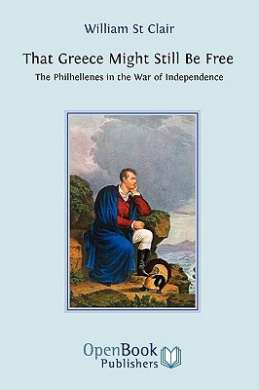 That Greece Might Still Be Free: The Philhellenes in the War of Independence