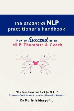 The Essential NLP Practitioner's Handbook: How to Succeed as an NLP Therapist and Coach