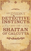 Mrs D'silva's Detective Instincts and the Shaitan of Calcutta