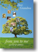 Dear Grandma, from you to me : Memory Journal capturing your Grandmother's own amazing stories