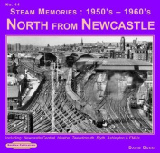 Steam Memories 1950's-1960's North from Newcastle