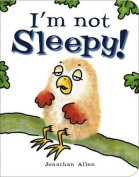 I'm Not Sleepy! [Board book]