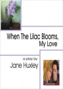 When the Lilac Blooms, My Love