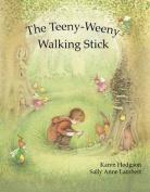 The Teeny-Weeny Walking Stick