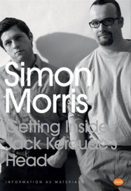 Getting Inside Jack Kerouac's Head: Simon Morris