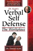 Dr Scott's Verbal Self Defense in the Workplace