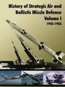 History of Strategic and Ballistic Missle Defense, Volume I