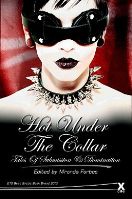 Hot Under the Collar: Tales of Submission and Domination (Xcite Best-Selling Collections)