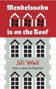 Mendelssohn Is on the Roof. Jiri Weil