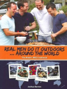 Real Men Do It Outdoors Around the World