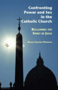 Confronting Power & Sex in the Catholic Church