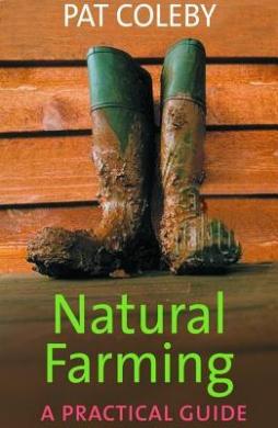 Natural Farming: A Practical Guide