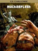 Machine Flesh: CG Challenge