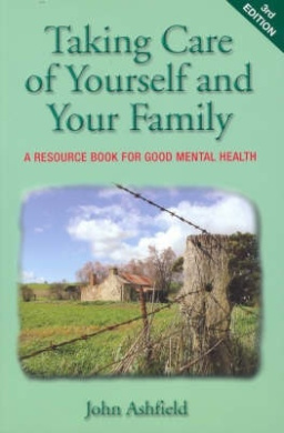 Taking Care of Yourself and Your Family: A Resource Book for Good Mental Health