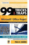 99 Tricks and Traps for Microsoft Office Project