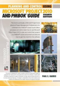 Planning and Control Using Microsoft Project 2010 and PMBOK Guide
