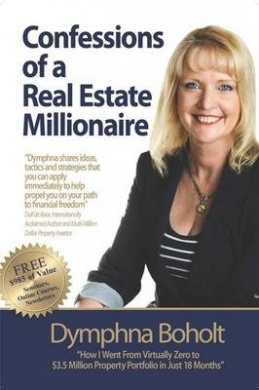 Confessions of a Real Estate Millionaire: How I went from virtually zero to $3.5 million property portfolio in just 18 months