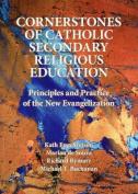 Cornerstones of Catholic Secondary Religious Education