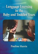 Language and Literacy in the Infant and Toddler Years