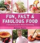 Fun,Fast and Fabulous Food