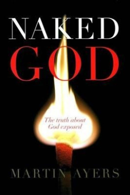 Naked God: The Truth About God Exposed