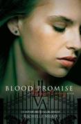 Blood Promise - Vampire Academy 4