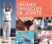 Healthy Bones Muscles and Joints