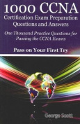 1000 CCNA Certification Exam Preparation Questions and Answers