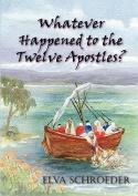 Whatever Happened to the Twelve Apostles