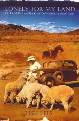Lonely for My Land: Tales of Karratha Station and the Nor'West