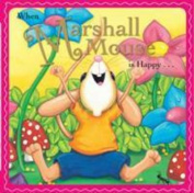 When Marshall Mouse Is Happy [Board book]