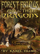 Forest Friends and the Three Headed Dragons