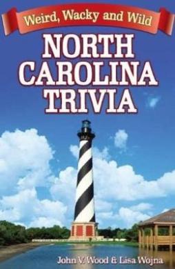 North Carolina Trivia: Weird, Wacky and Wild