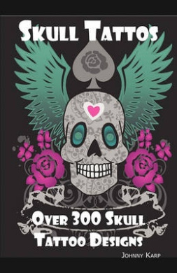 Skull Tattoos: Skull Tattoo Designs, Ideas and Pictures Including Tribal, Butterfly, Flaming, Dragon, Cartoon and Many Other Skull Designs.