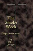 The Smoke Week