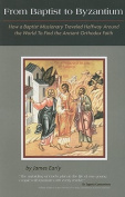From Baptist to Byzantium
