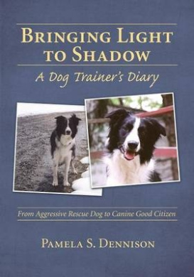 Bringing Light to Shadow: A Dog Trainer's Diary
