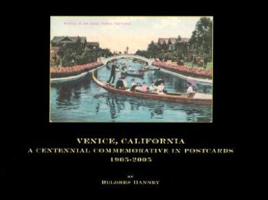Venice, California: A Centennial Commemorative in Postcards, 1905-2005 (Center Books on the American West)