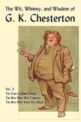 The Wit, Whimsy, and Wisdom of G. K. Chesterton, Volume 2