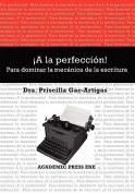 A La Perfeccion! Para Dominar La Mecanica De La Escritura