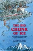 The Big Chunk of Ice