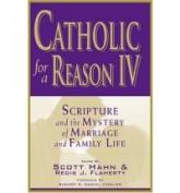 Catholic for a Reason IV