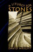 A Liturgy for Stones