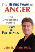 The Healing Power of Anger