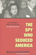 The Spy Who Seduced America