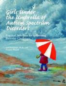 Girls Under the Umbrella of ASD
