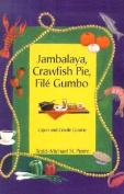 Jambalaya, Crawfish Pie, File Gumbo